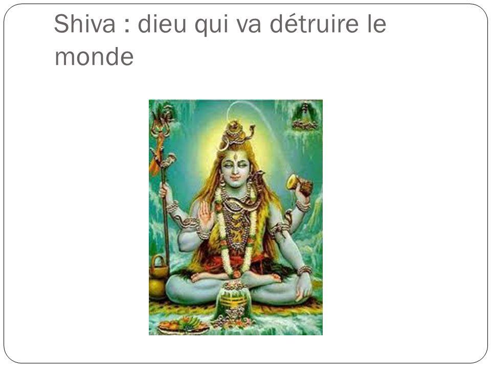 Shiva : dieu qui va détruire le monde