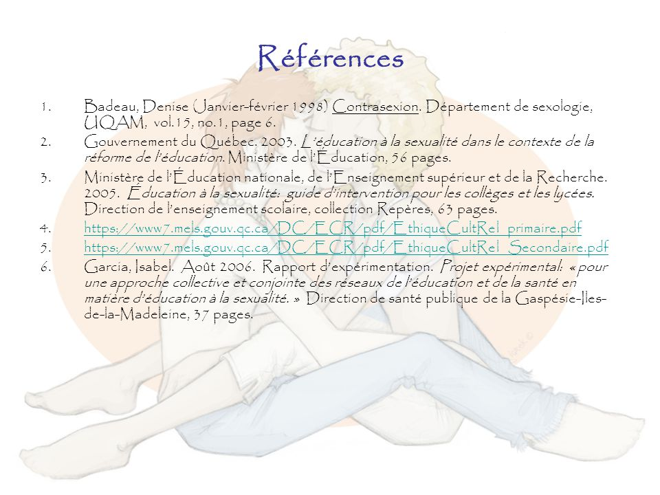 Références Badeau, Denise (Janvier-février 1998) Contrasexion. Département de sexologie, UQAM, vol.15, no.1, page 6.