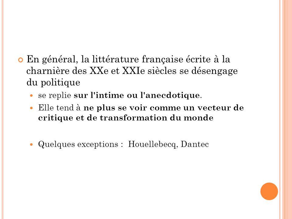 En général, la littérature française écrite à la charnière des XXe et XXIe siècles se désengage du politique