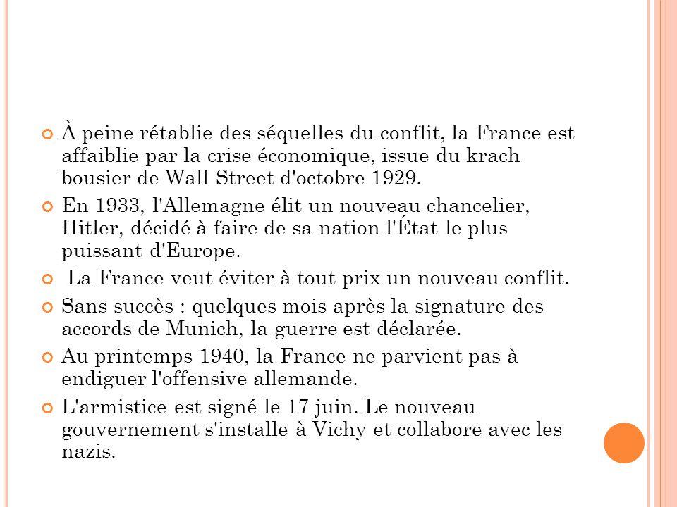 À peine rétablie des séquelles du conflit, la France est affaiblie par la crise économique, issue du krach bousier de Wall Street d octobre 1929.