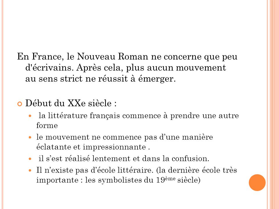 En France, le Nouveau Roman ne concerne que peu d écrivains