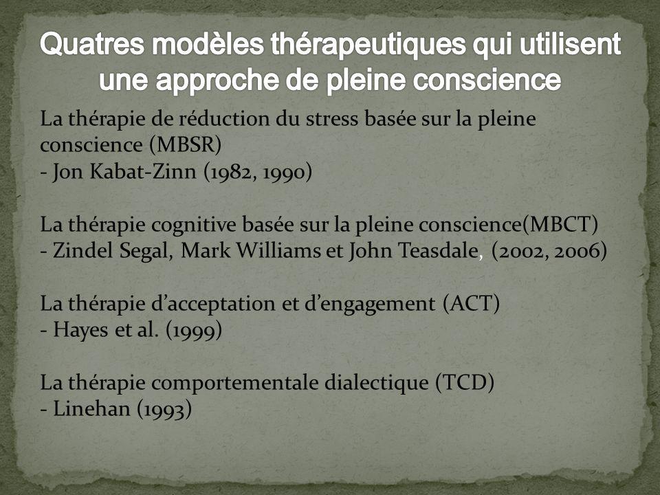 Quatres modèles thérapeutiques qui utilisent une approche de pleine conscience