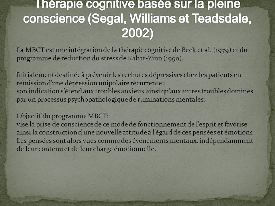 Thérapie cognitive basée sur la pleine conscience (Segal, Williams et Teadsdale, 2002)