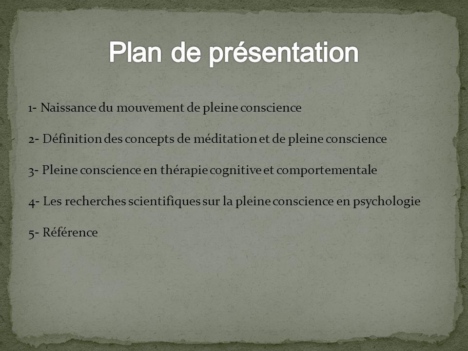 Plan de présentation 1- Naissance du mouvement de pleine conscience