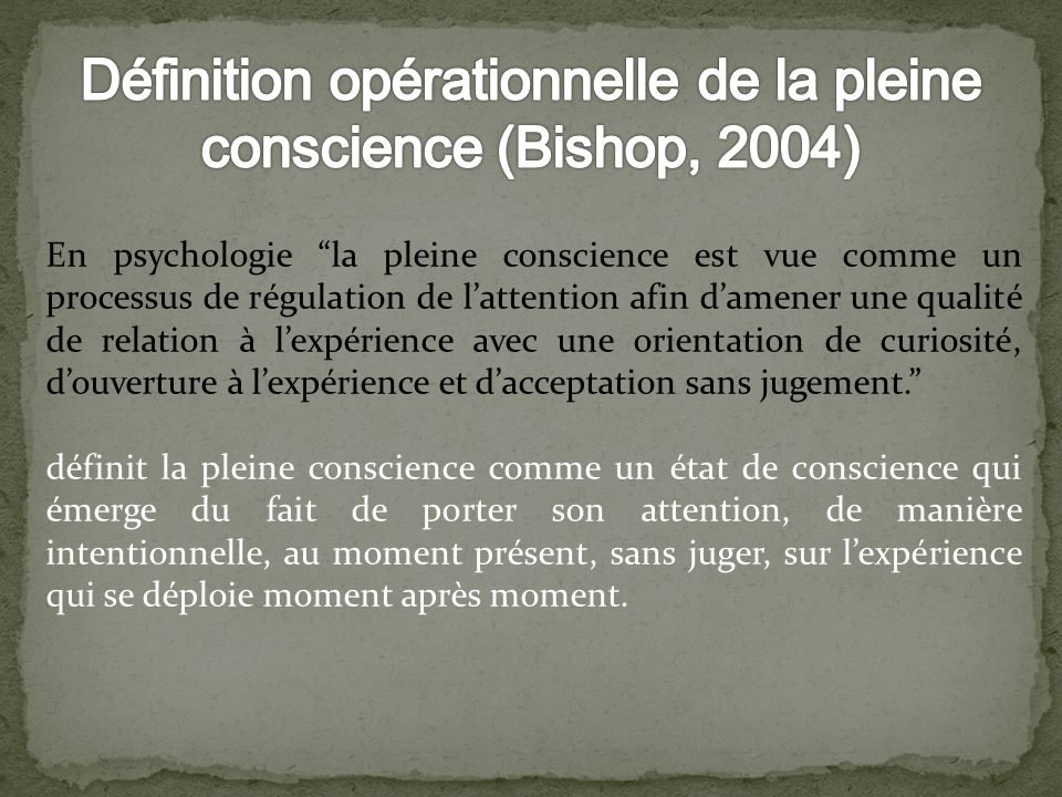 Définition opérationnelle de la pleine conscience (Bishop, 2004)