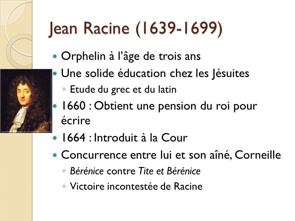 Jean Racine (1639-1699) Orphelin à l'âge de trois ans