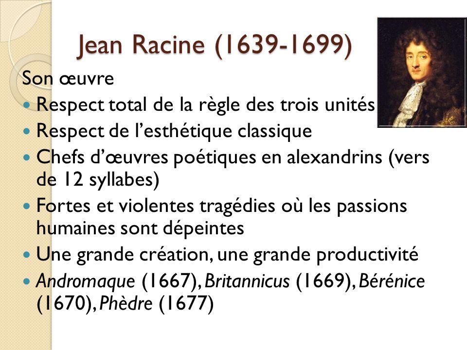Jean Racine (1639-1699) Son œuvre