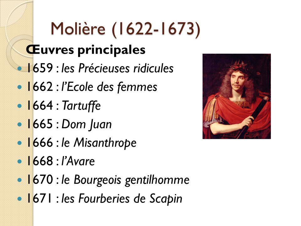 Molière (1622-1673) Œuvres principales 1659 : les Précieuses ridicules