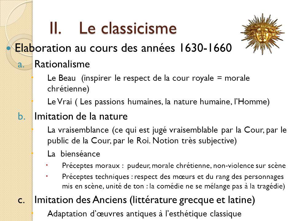 II. Le classicisme Elaboration au cours des années 1630-1660