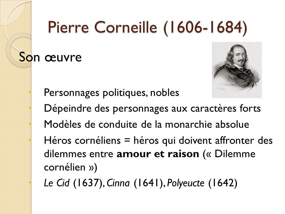 Pierre Corneille (1606-1684) Son œuvre Personnages politiques, nobles