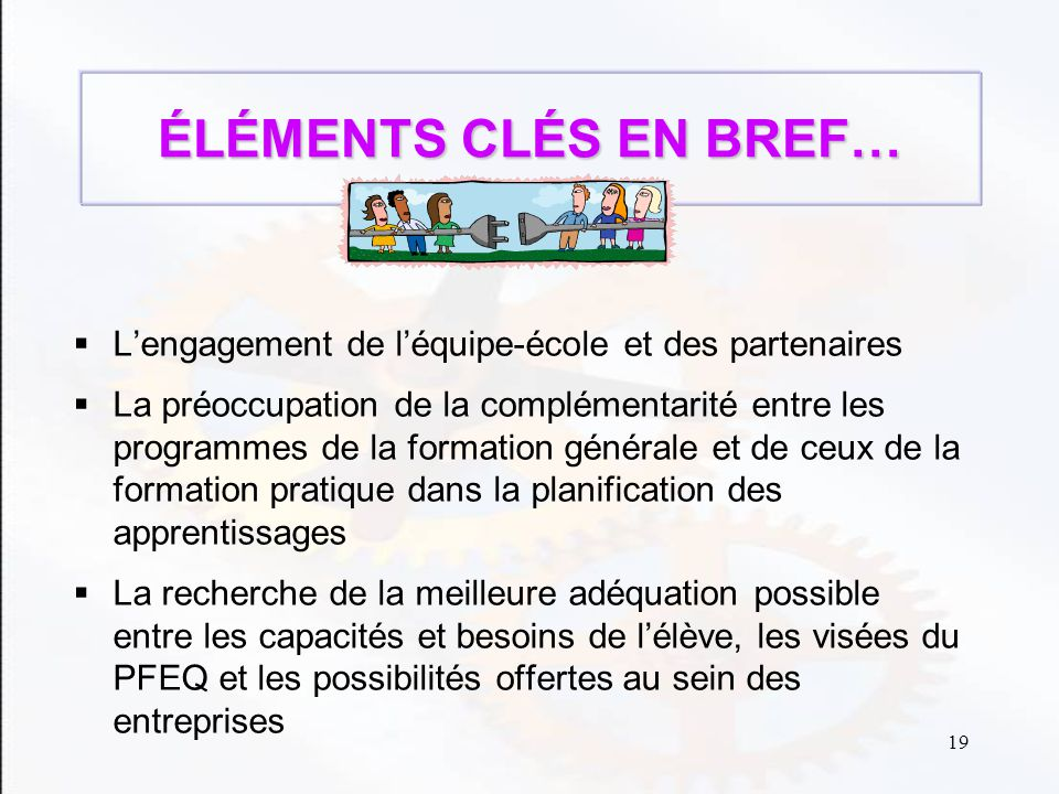 ÉLÉMENTS CLÉS EN BREF… L'engagement de l'équipe-école et des partenaires.