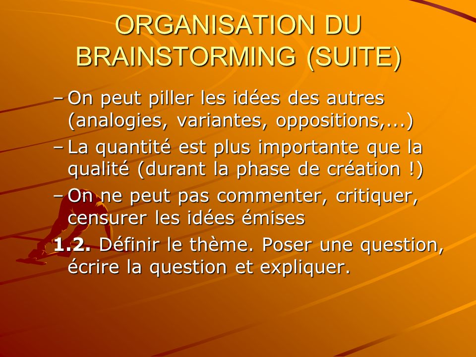 ORGANISATION DU BRAINSTORMING (SUITE)