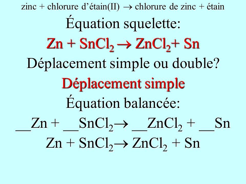 Déplacement simple ou double Déplacement simple Équation balancée: