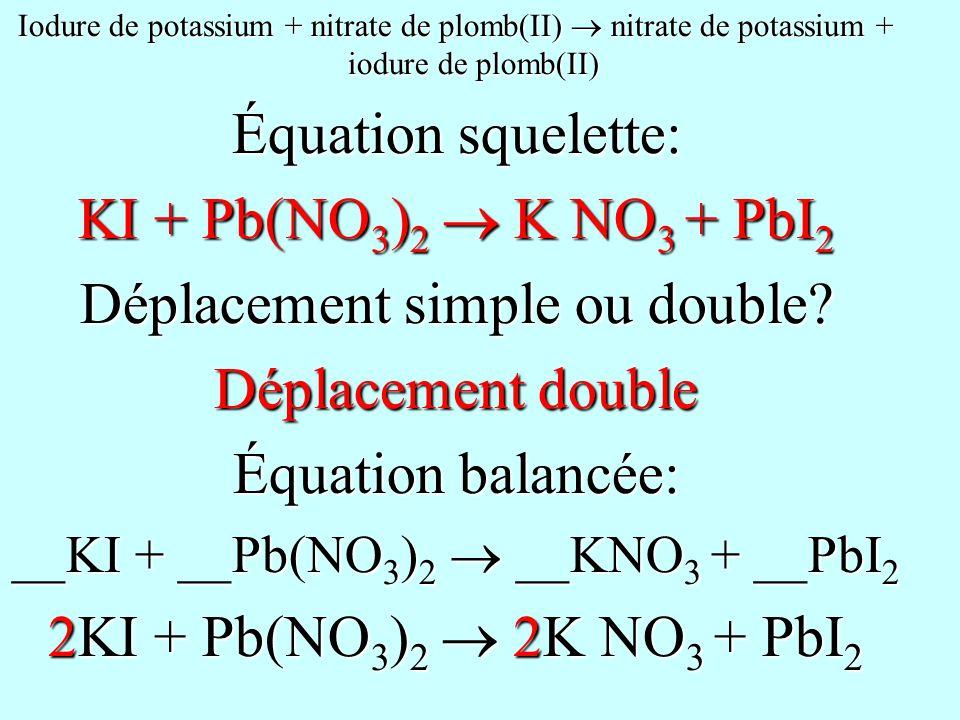 Déplacement simple ou double Déplacement double Équation balancée: