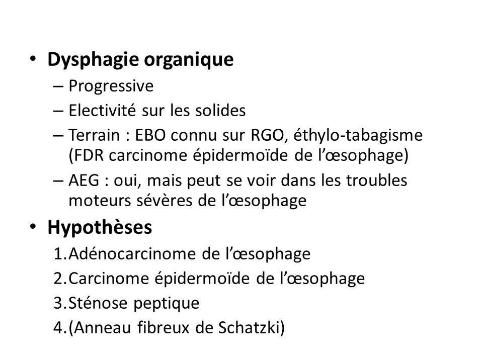 Dysphagie organique Hypothèses Progressive Electivité sur les solides