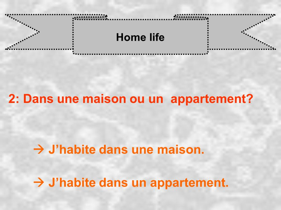 2: Dans une maison ou un appartement