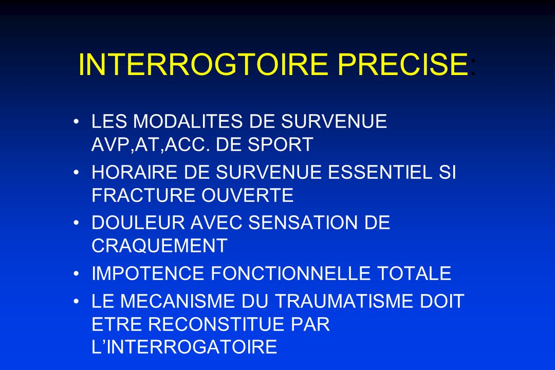INTERROGTOIRE PRECISE: