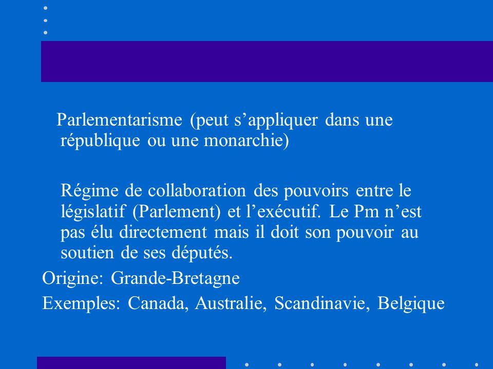 Parlementarisme (peut s'appliquer dans une république ou une monarchie)