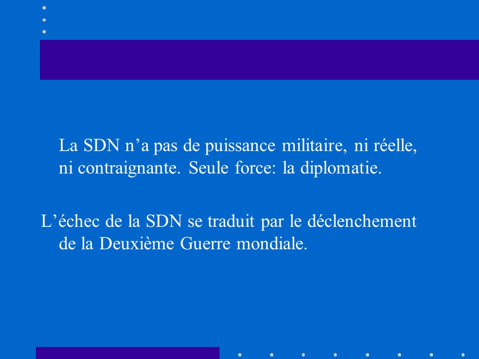 La SDN n'a pas de puissance militaire, ni réelle, ni contraignante