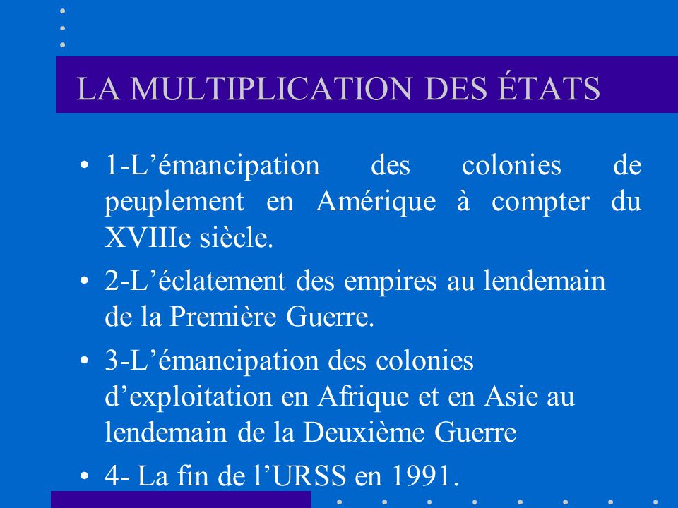 LA MULTIPLICATION DES ÉTATS