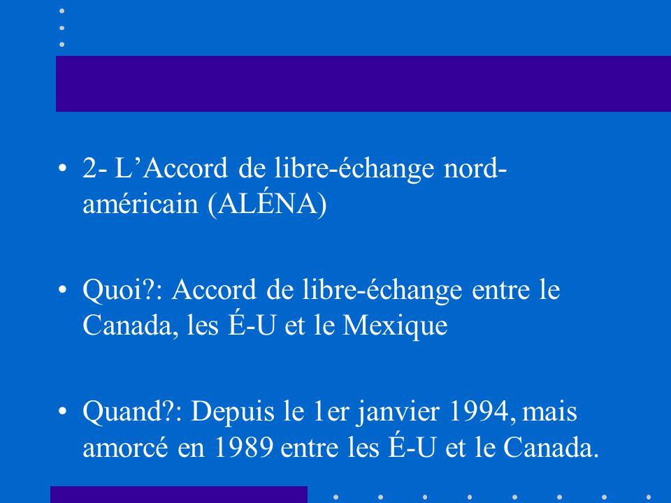 2- L'Accord de libre-échange nord-américain (ALÉNA)