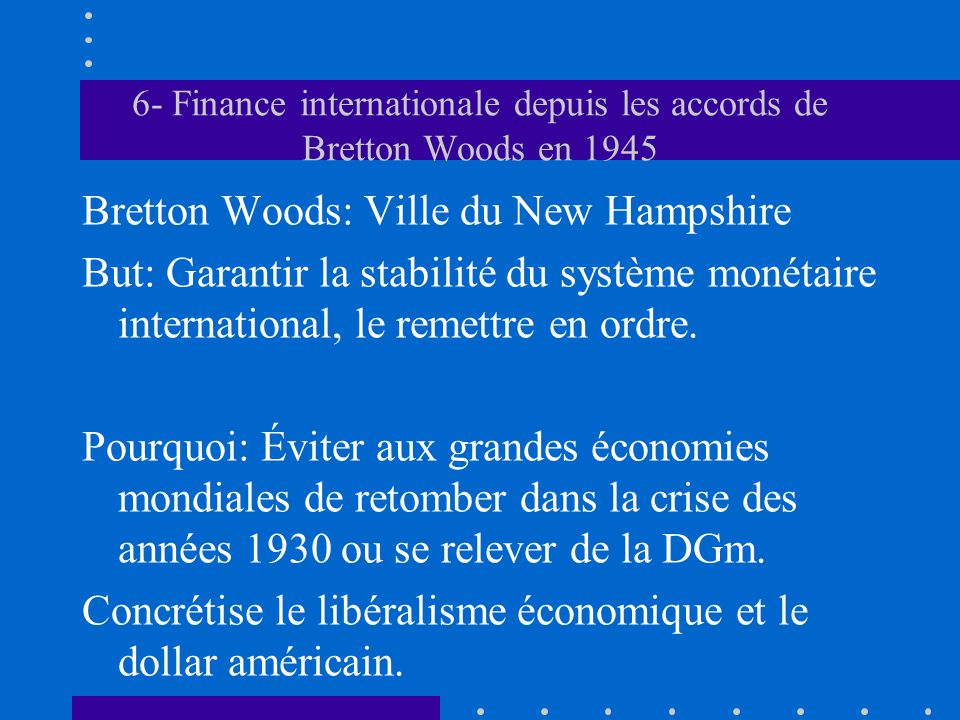 6- Finance internationale depuis les accords de Bretton Woods en 1945