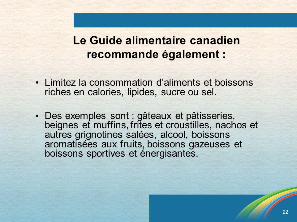 Le Guide alimentaire canadien recommande également :