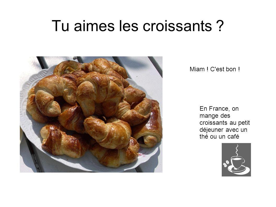 Tu aimes les croissants