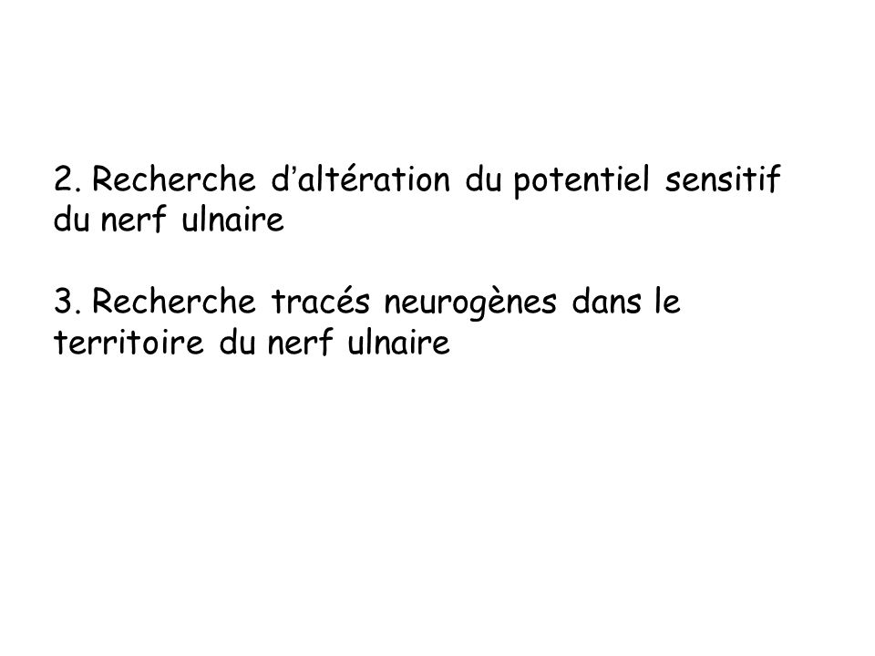 2. Recherche d'altération du potentiel sensitif du nerf ulnaire