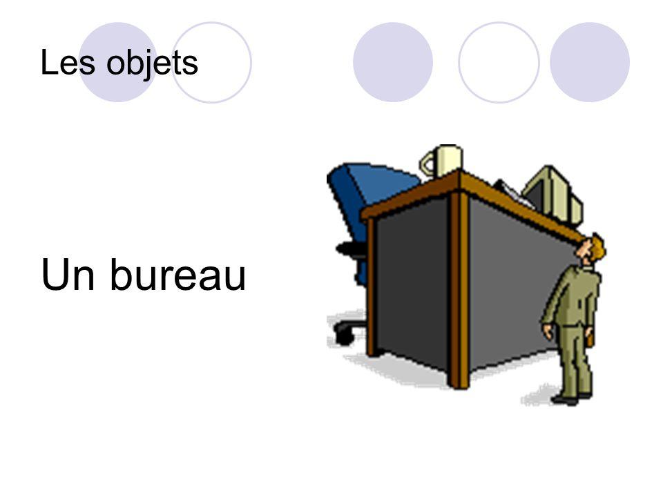 Les objets Un bureau