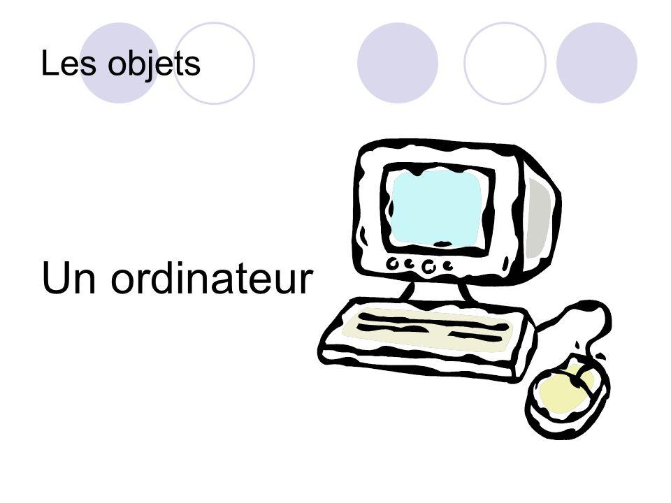 Les objets Un ordinateur