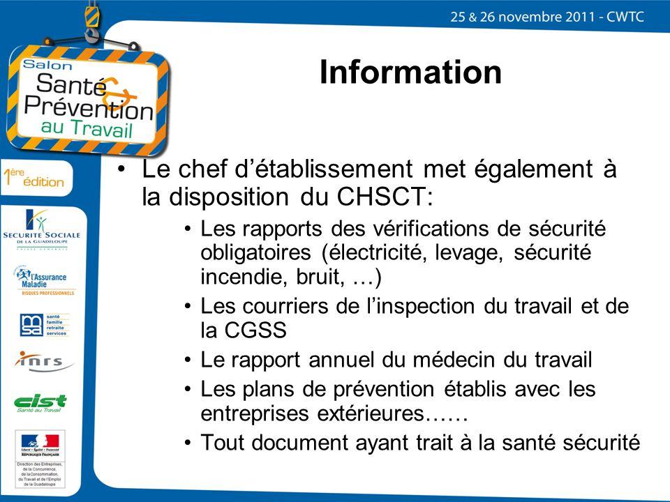 Information Le chef d'établissement met également à la disposition du CHSCT: