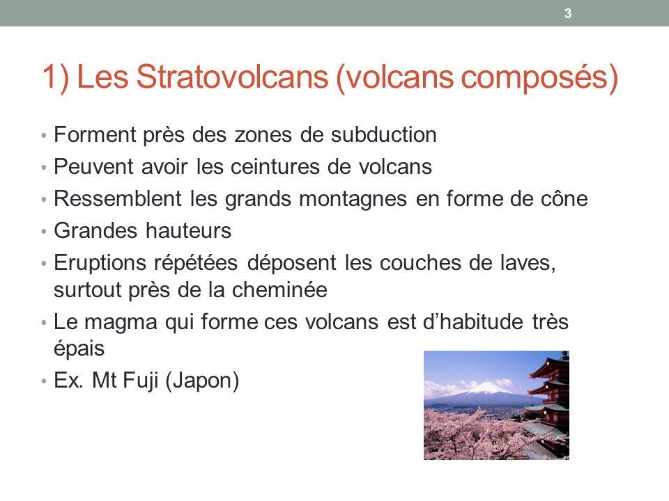 1) Les Stratovolcans (volcans composés)