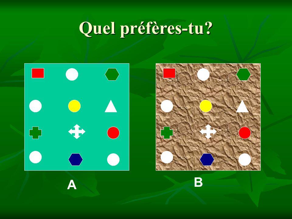 Quel préfères-tu A B