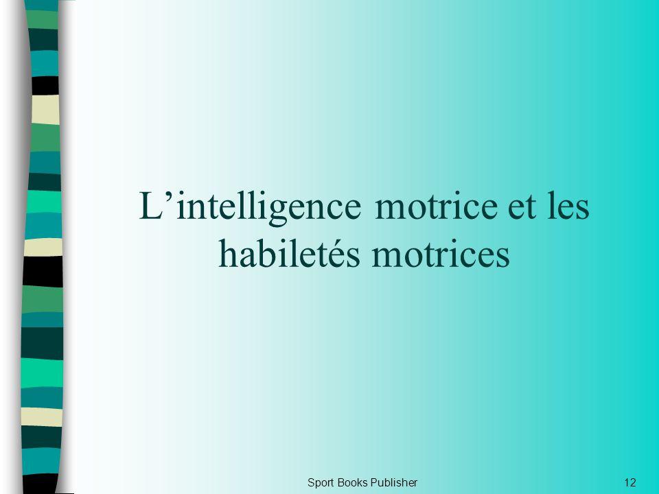 L'intelligence motrice et les habiletés motrices