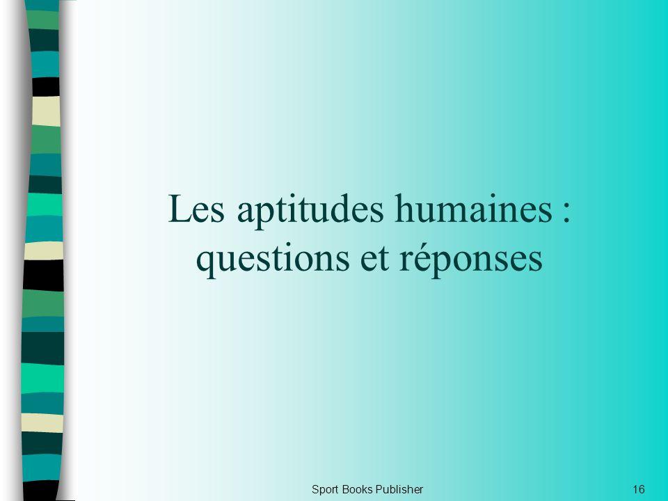 Les aptitudes humaines : questions et réponses