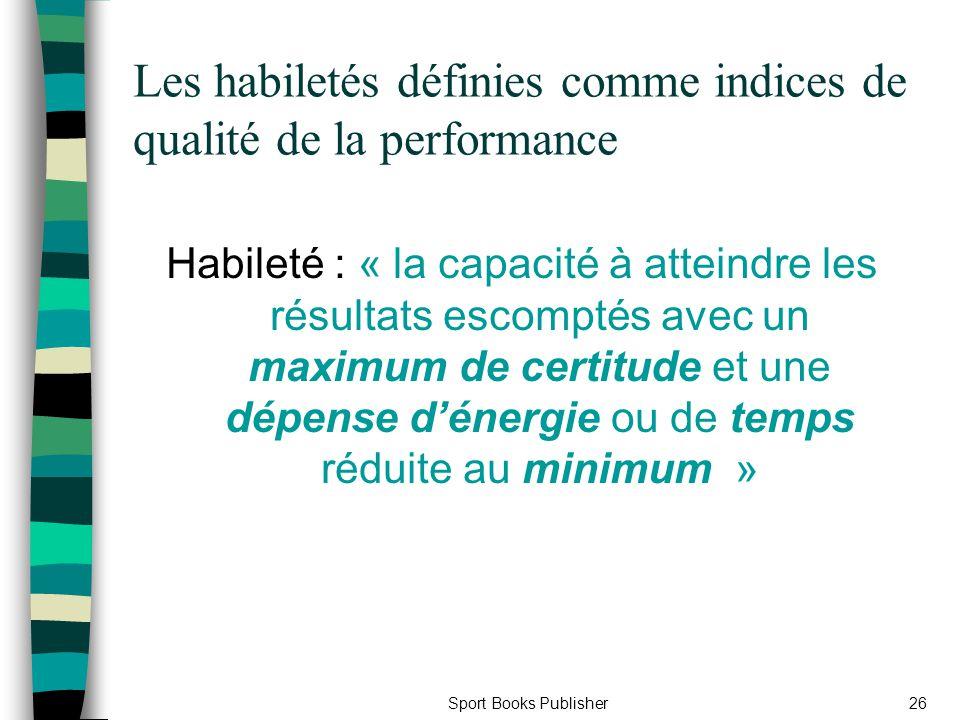 Les habiletés définies comme indices de qualité de la performance