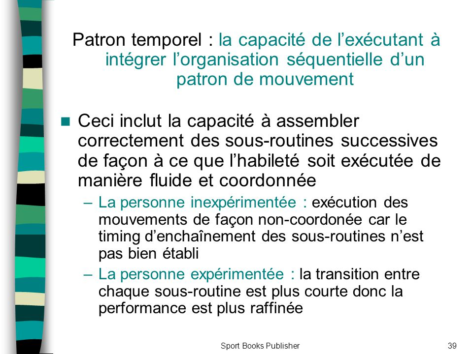 Patron temporel : la capacité de l'exécutant à intégrer l'organisation séquentielle d'un patron de mouvement