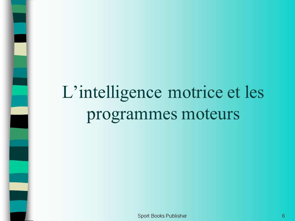 L'intelligence motrice et les programmes moteurs