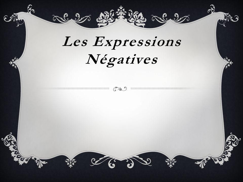 Les Expressions Négatives