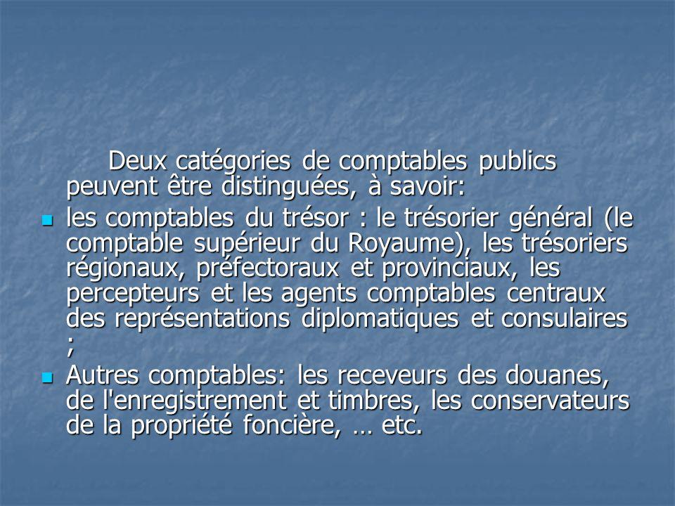 Deux catégories de comptables publics peuvent être distinguées, à savoir:
