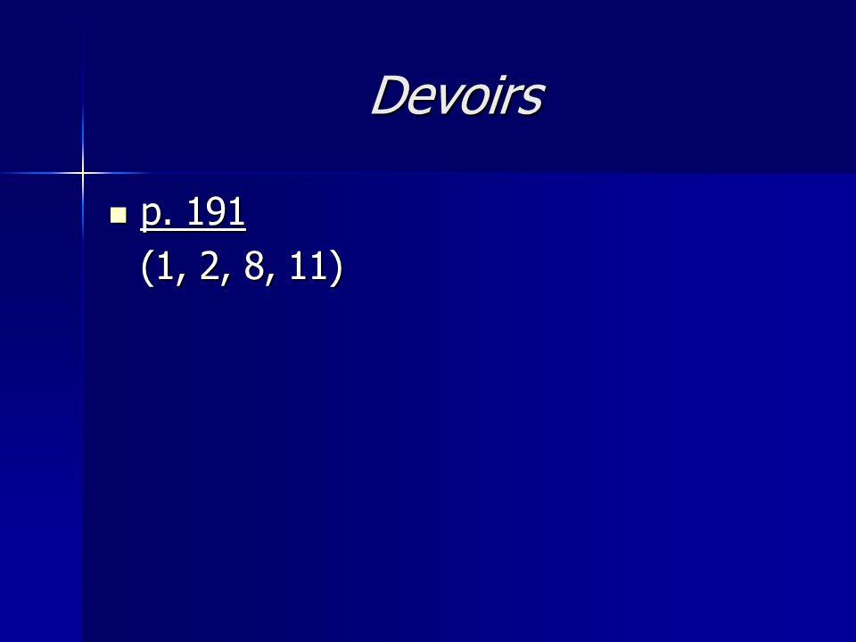 Devoirs p. 191 (1, 2, 8, 11)