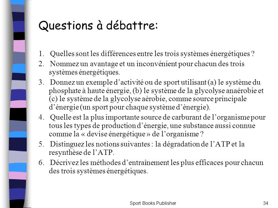 Questions à débattre: 1. Quelles sont les différences entre les trois systèmes énergétiques