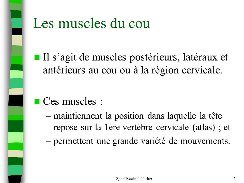 Les muscles du cou Il s'agit de muscles postérieurs, latéraux et antérieurs au cou ou à la région cervicale.