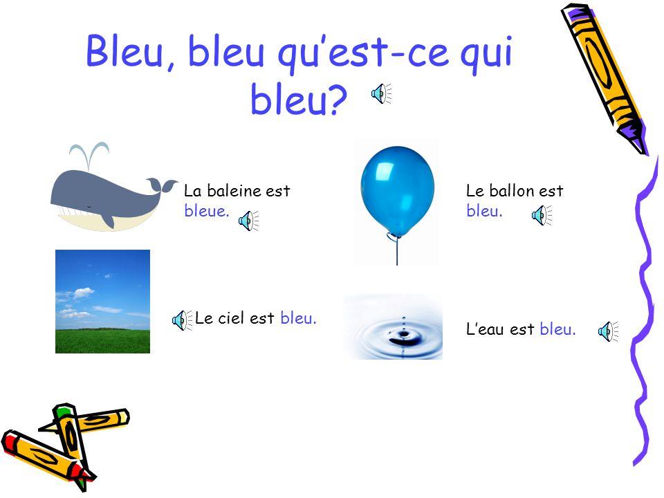 Bleu, bleu qu'est-ce qui bleu