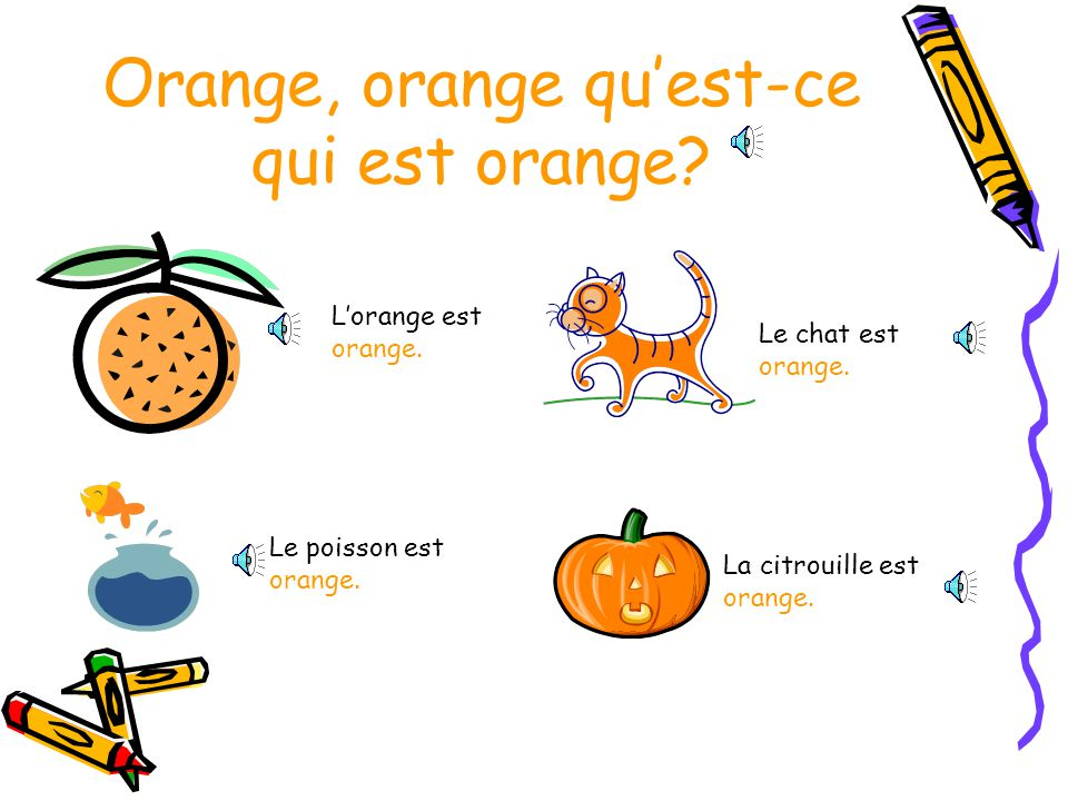 Orange, orange qu'est-ce qui est orange