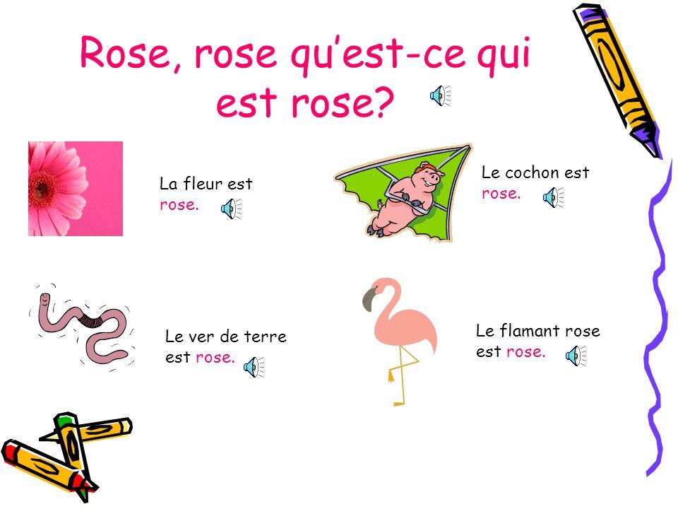 Rose, rose qu'est-ce qui est rose