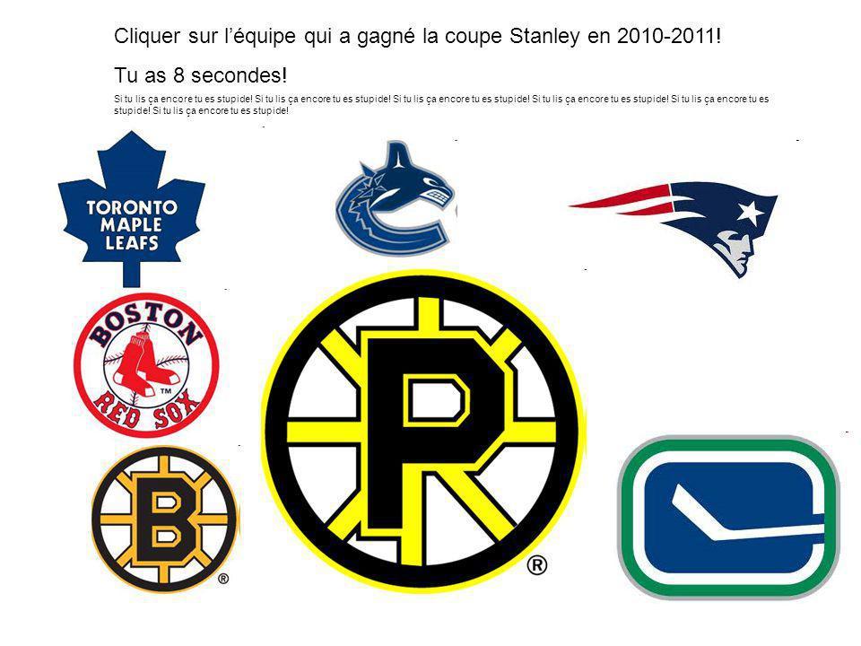 Cliquer sur l'équipe qui a gagné la coupe Stanley en 2010-2011!