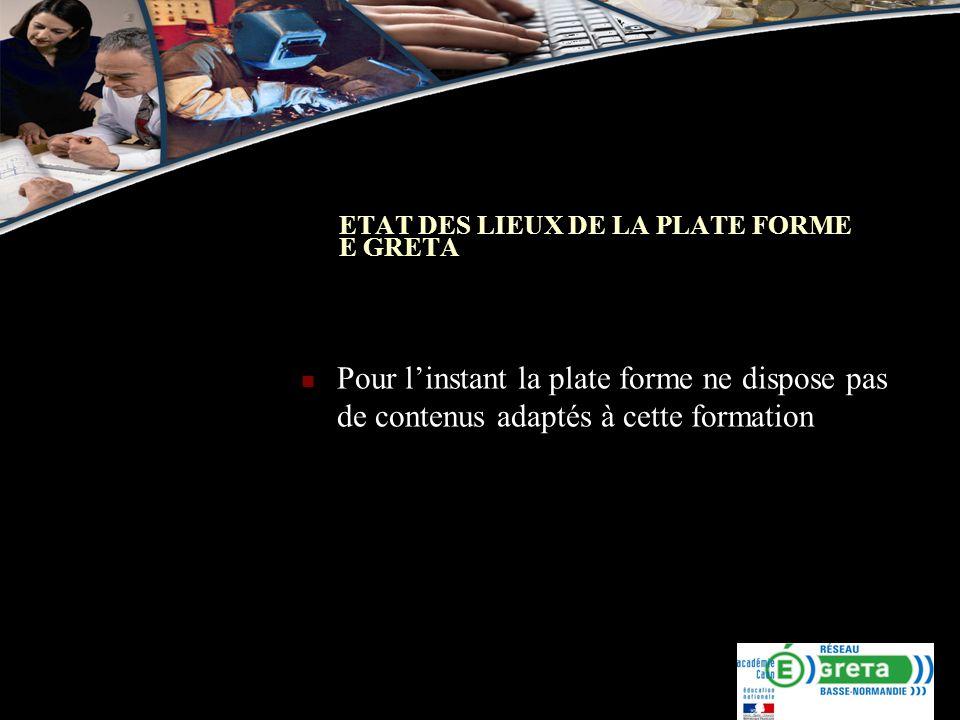 ETAT DES LIEUX DE LA PLATE FORME E GRETA