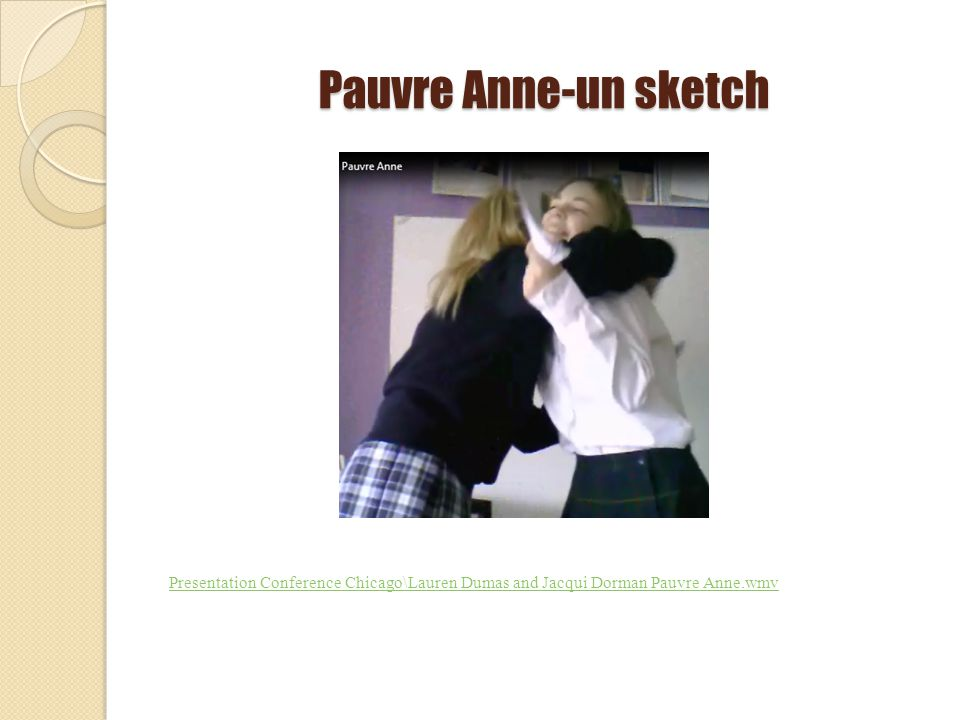 Pauvre Anne-un sketch Presentation Conference Chicago\Lauren Dumas and Jacqui Dorman Pauvre Anne.wmv.